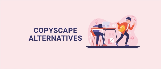 Copyscape alternatives