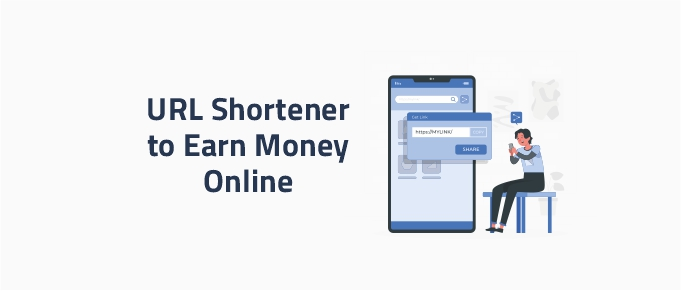 Best URL Shortener to Earn Money Online Without Investment